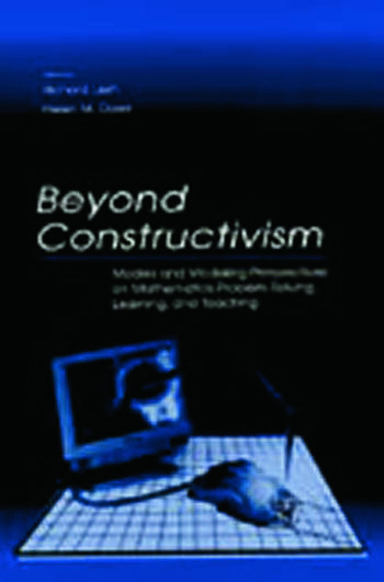 Beyond Constructivism Models and Modeling Perspectives on Mathematics Problem Solving, Learning, and Teaching book cover