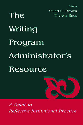 The Writing Program Administrator's Resource A Guide To Reflective Institutional Practice book cover