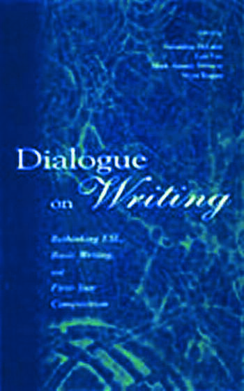 Dialogue on Writing Rethinking Esl, Basic Writing, and First-year Composition book cover