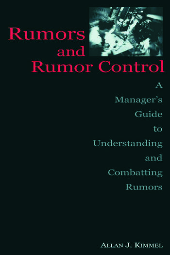 Rumors and Rumor Control A Manager's Guide to Understanding and Combatting Rumors book cover