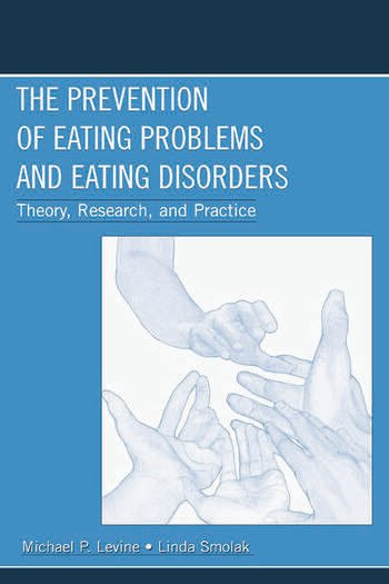 The Prevention of Eating Problems and Eating Disorders Theory, Research, and Practice book cover