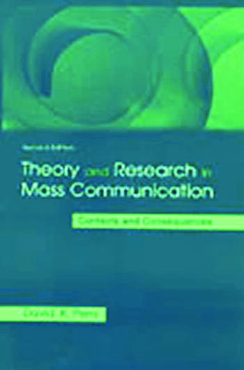 Theory and Research in Mass Communication Contexts and Consequences book cover