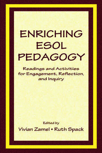 Enriching Esol Pedagogy Readings and Activities for Engagement, Reflection, and Inquiry book cover