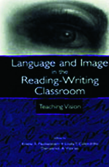 Language and Image in the Reading-Writing Classroom Teaching Vision book cover