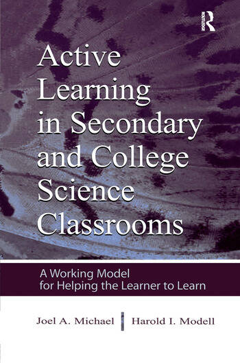 Active Learning in Secondary and College Science Classrooms A Working Model for Helping the Learner To Learn book cover