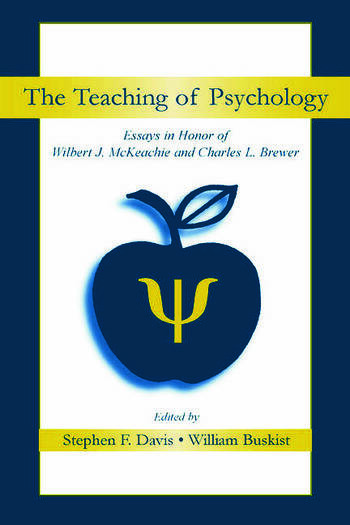 The Teaching of Psychology Essays in Honor of Wilbert J. McKeachie and Charles L. Brewer book cover