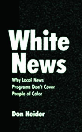 White News Why Local News Programs Don't Cover People of Color book cover