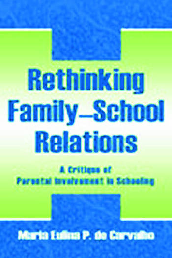 Rethinking Family-school Relations A Critique of Parental involvement in Schooling book cover