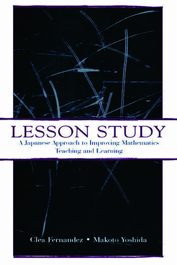 Lesson Study A Japanese Approach To Improving Mathematics Teaching and Learning book cover