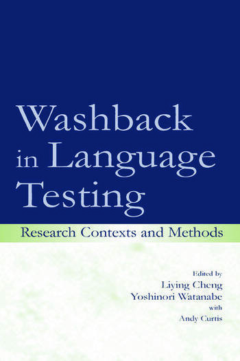 Washback in Language Testing Research Contexts and Methods book cover