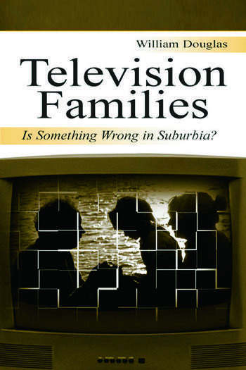 Television Families Is Something Wrong in Suburbia? book cover