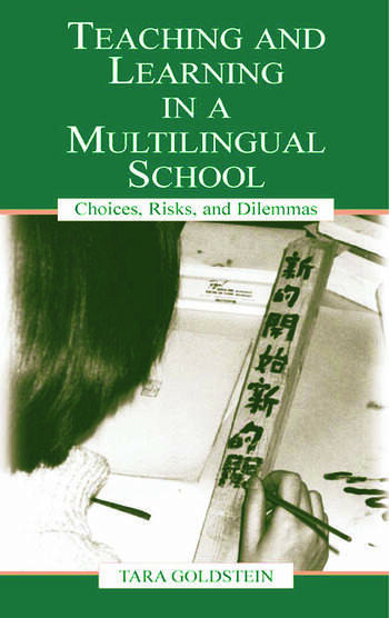 Teaching and Learning in a Multilingual School Choices, Risks, and Dilemmas book cover