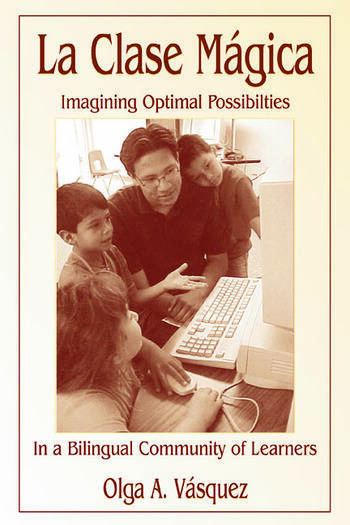 La Clase Mágica Imagining Optimal Possibilities in a Bilingual Community of Learners book cover