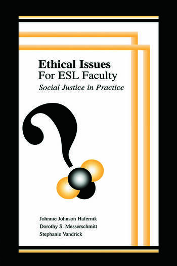 Ethical Issues for Esl Faculty Social Justice in Practice book cover