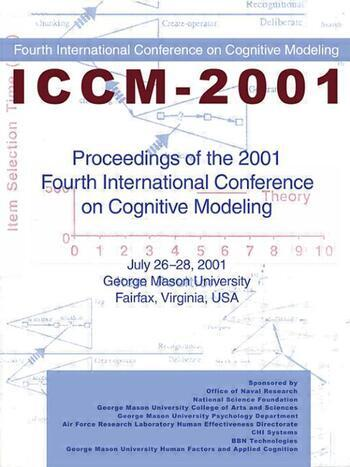Proceedings of the 2001 Fourth International Conference on Cognitive Modeling book cover