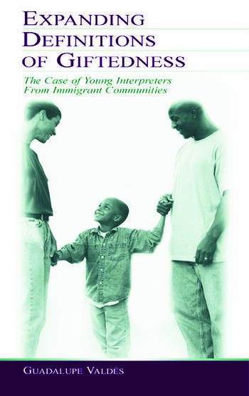 Expanding Definitions of Giftedness The Case of Young Interpreters From Immigrant Communities book cover