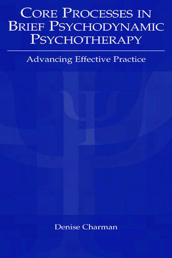 Core Processes in Brief Psychodynamic Psychotherapy Advancing Effective Practice book cover