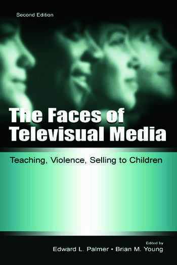 The Faces of Televisual Media Teaching, Violence, Selling To Children book cover