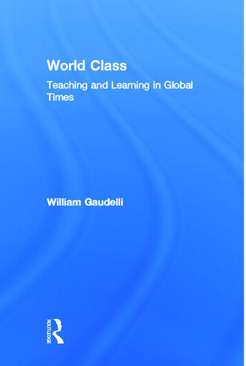 World Class Teaching and Learning in Global Times book cover