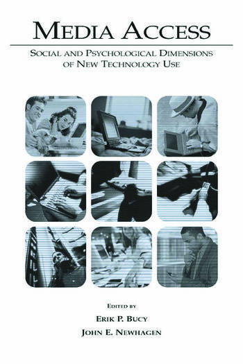 Media Access Social and Psychological Dimensions of New Technology Use book cover