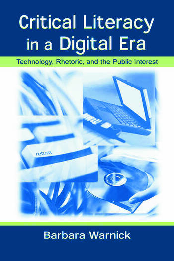Critical Literacy in A Digital Era Technology, Rhetoric, and the Public interest book cover