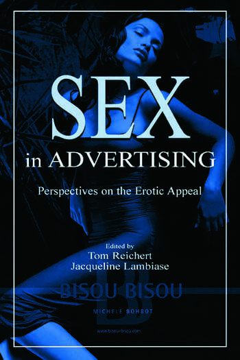 Sex in Advertising Perspectives on the Erotic Appeal book cover