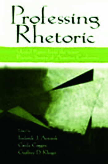 Professing Rhetoric Selected Papers From the 2000 Rhetoric Society of America Conference book cover