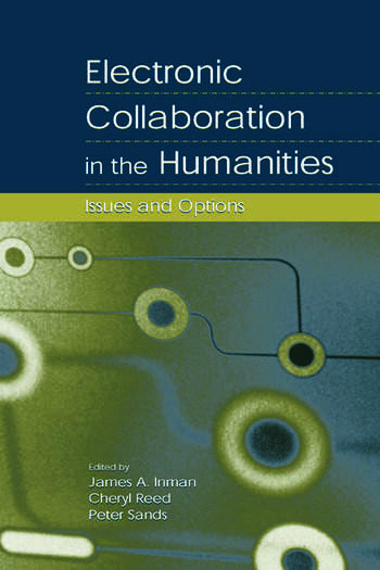 Electronic Collaboration in the Humanities Issues and Options book cover