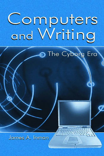 Computers and Writing The Cyborg Era book cover