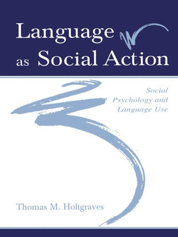 Language As Social Action Social Psychology and Language Use book cover