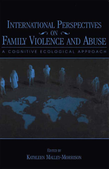 International Perspectives on Family Violence and Abuse A Cognitive Ecological Approach book cover