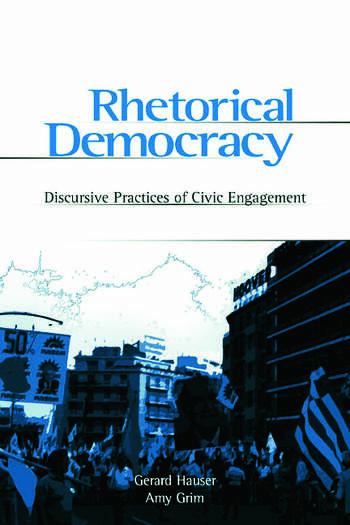 Rhetorical Democracy Discursive Practices of Civic Engagement book cover