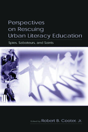 Perspectives on Rescuing Urban Literacy Education Spies, Saboteurs, and Saints book cover
