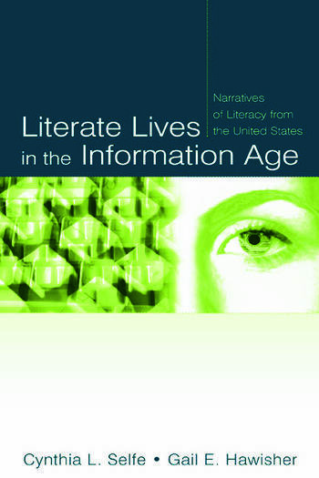 Literate Lives in the Information Age Narratives of Literacy From the United States book cover