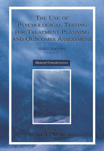 The Use of Psychological Testing for Treatment Planning and Outcomes Assessment Volume 1: General Considerations book cover