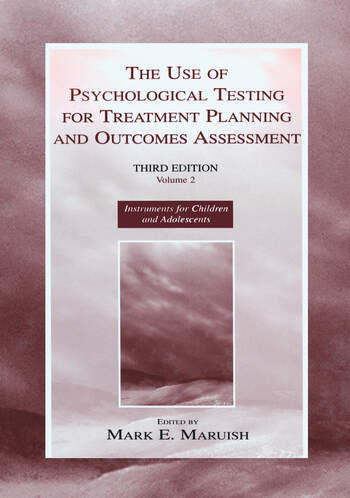 The Use of Psychological Testing for Treatment Planning and Outcomes Assessment Volume 2: Instruments for Children and Adolescents book cover