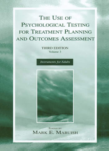The Use of Psychological Testing for Treatment Planning and Outcomes Assessment Volume 3: Instruments for Adults book cover