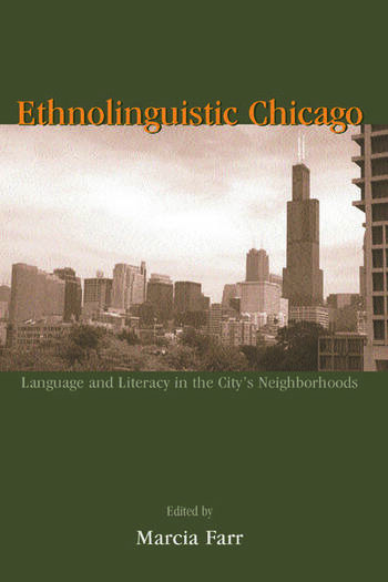 Ethnolinguistic Chicago Language and Literacy in the City's Neighborhoods book cover