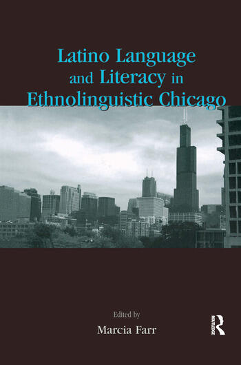 Latino Language and Literacy in Ethnolinguistic Chicago book cover