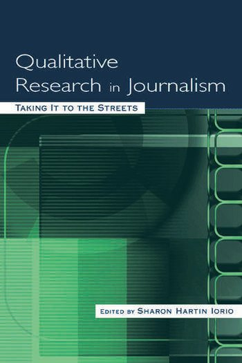 Qualitative Research in Journalism Taking It to the Streets book cover