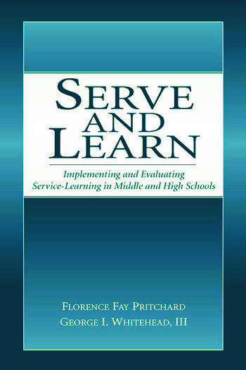 Serve and Learn Implementing and Evaluating Service-learning in Middle and High Schools book cover