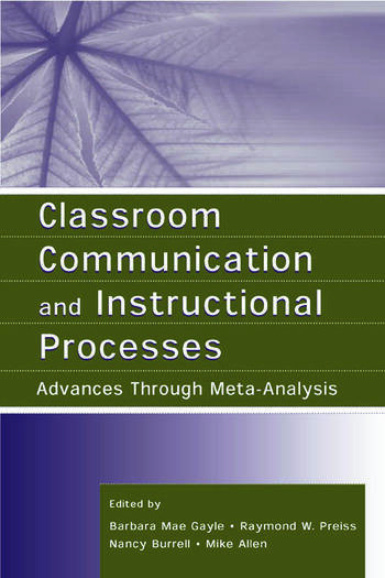 Classroom Communication and Instructional Processes Advances Through Meta-Analysis book cover