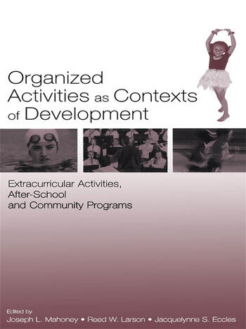 Organized Activities As Contexts of Development Extracurricular Activities, After School and Community Programs book cover