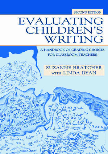 Evaluating Children's Writing A Handbook of Grading Choices for Classroom Teachers book cover