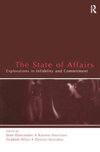 The State of Affairs Explorations in infidelity and Commitment book cover
