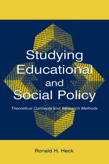 Studying Educational and Social Policy Theoretical Concepts and Research Methods book cover