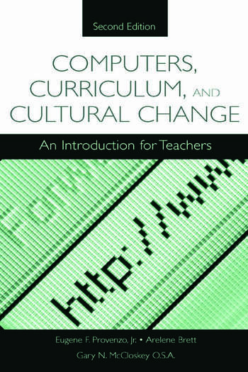 Computers, Curriculum, and Cultural Change An Introduction for Teachers book cover