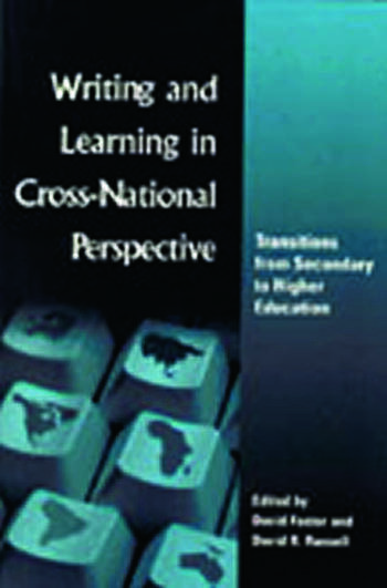 Writing and Learning in Cross-national Perspective Transitions From Secondary To Higher Education book cover