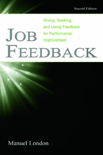 Job Feedback Giving, Seeking, and Using Feedback for Performance Improvement book cover