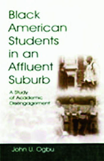 Black American Students in An Affluent Suburb A Study of Academic Disengagement book cover